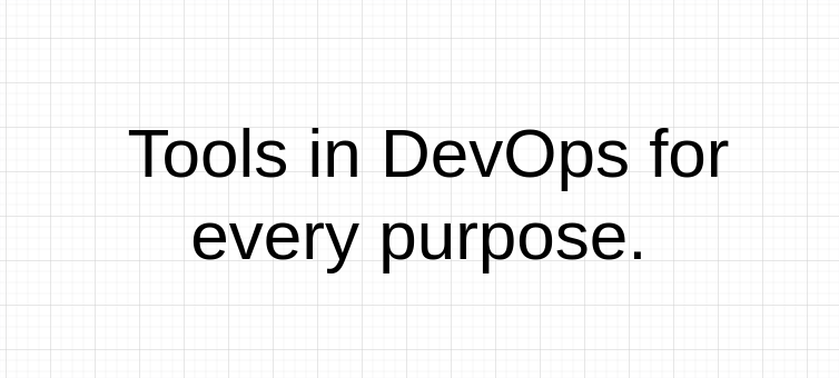 Tools in DevOps for every purpose