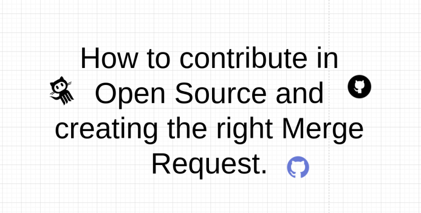 How to contribute in Open Source and creating the right Merge Request.