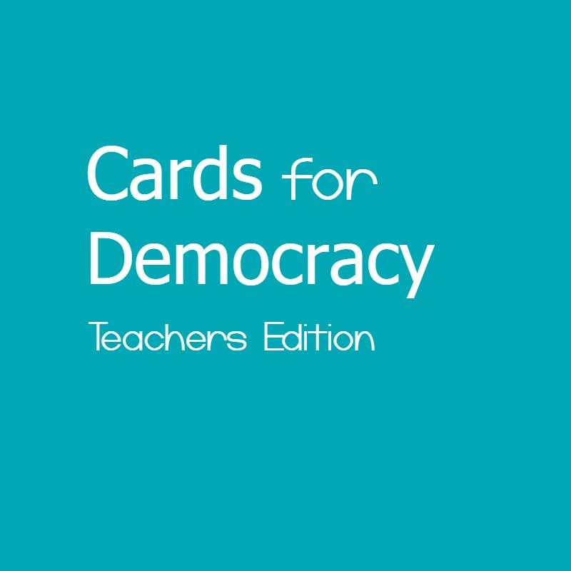 Cards for Democracy - Teachers' Edition