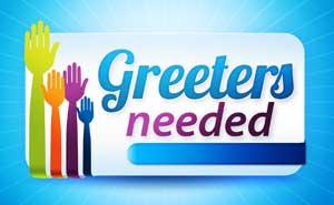 Greeters Needed!
