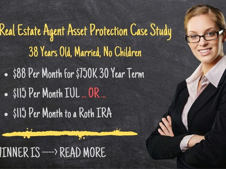 38 Year Old Real Estate Agent - Life Insurance, Retirement Funding, Asset Protection