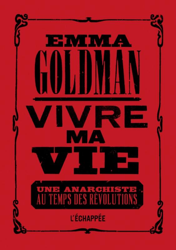 Image result for Emma Goldman VIVRE MA VIE Une anarchiste au temps des révolutions.