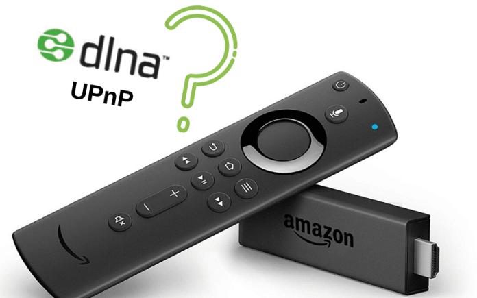 Utiliser l'Amazon Fire TV Stick avec DLNA/UPnP