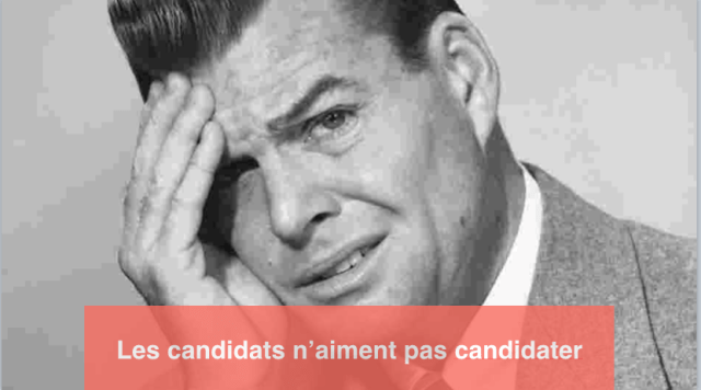 un candidat n aime pas candidater