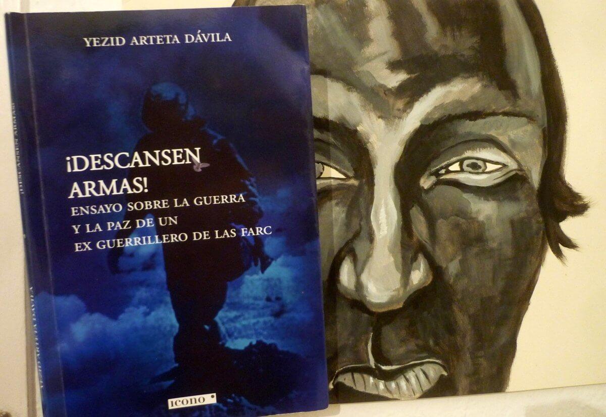 ¡ Descansen armas ! de Yezid Arteta, un libro antibélico