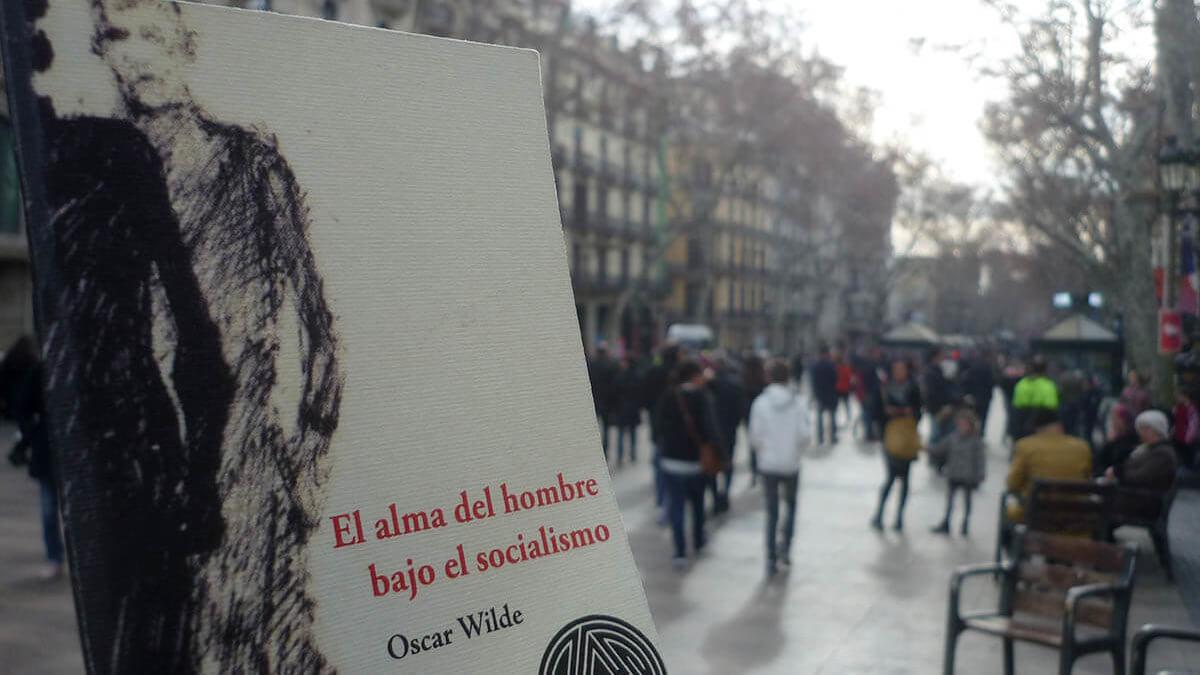 El alma del hombre bajo el socialismo, un ensayo de Wilde para este tiempo
