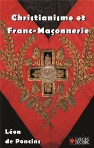 Poncins Christianisme et Franc-Maçonnerie