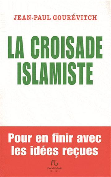 La croisade islamiste – Pour en finir avec les idées reçues