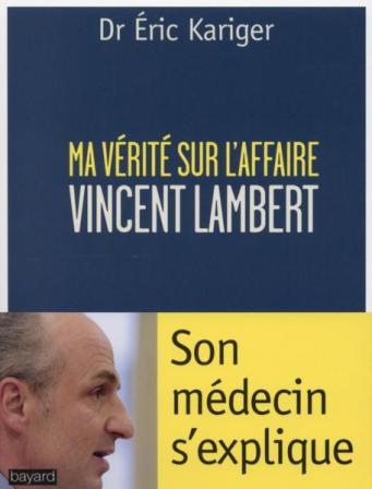 Ma verité sur l'affaire Vincent Lambert
