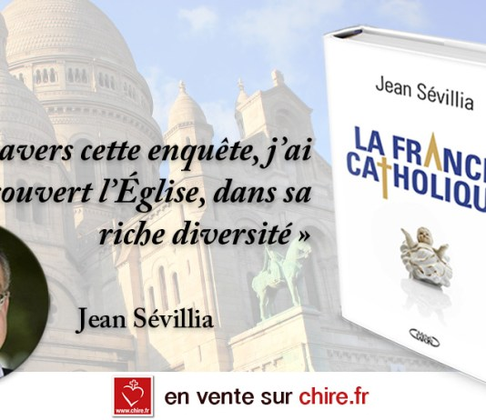 Jean Sévilla la France Catholique
