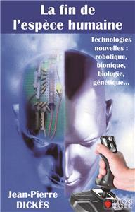 La Fin de l'espèce humaine du Docteur Dickès