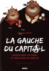 Robin-la-gauche-du-capital-liberalisme-culturel-et-ideologie-du-marche