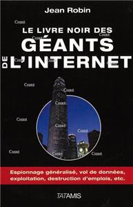 Robin-le-livre-noir-des-geants-de-l-internet-espionnage-generalise-vol-de-donnees-exploitation-destruction-d-emplois-etc.net