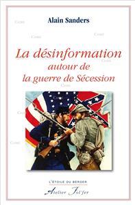Alain Sanders-la-desinformation-autour-de-la-guerre-de-secession.net