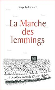 Federbusch-la-marche-des-lemmings-la-deuxieme-mort-de-charlie-hebdo.net
