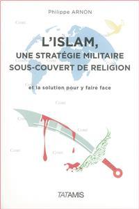 Arnon-l-islam-une-strategie-militaire-sous-couvert-de-religion-et-la-solution-pour-y-faire-face