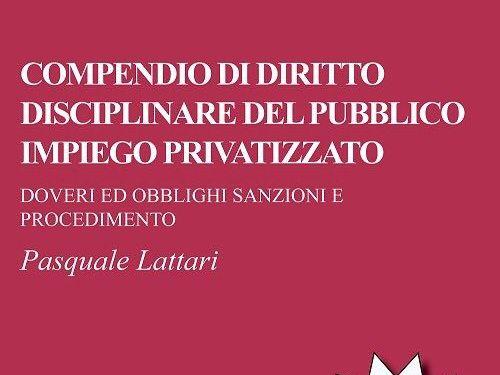 Nell'ultimo libro di Pasquale Lattari, una pratica lettura delle norme sul procedimento disciplinare a carico del lavoratore