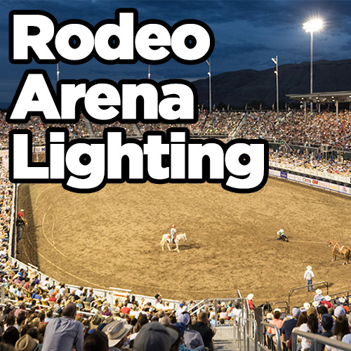 Rodeo Arena Lighting How To Amp How Much To Light Up The