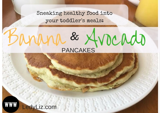 Banana & Avocado Pancakes: Sneaking healthy food in your toddler's meals.