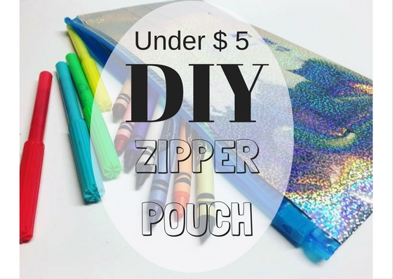 Under $5, DIY Zipper Pouch.