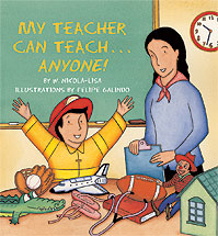 My Teacher Can Teach...Anyone!