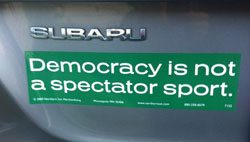 Democracy is not a spectator sport.