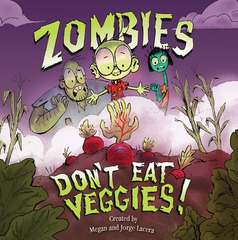 Zombies Don't Eat Veggies!