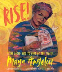 Rise! From Caged Bird to Poet of the People