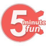 5 Minute Fun