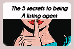 Secrets to being a listing agent