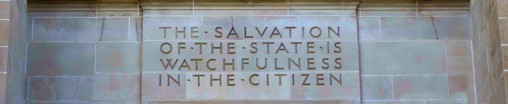 """THE SALVATION OF THE STATE IS WATCHFULNESS IN THE CITIZEN""--Hartley Burr Alexander"