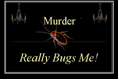 Murder: Really bugs me