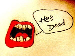 He's dead!