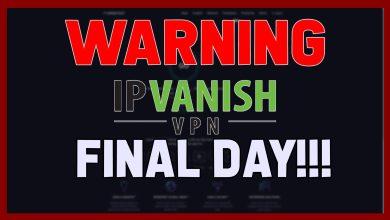 IPVANISH VPN - LAST DAY