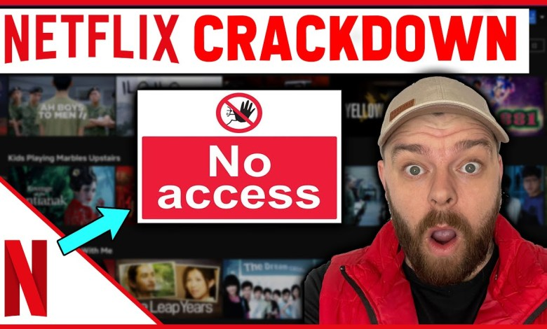 NETFLIX CRACKDOWN | Bad news if you share accounts ....or is it??