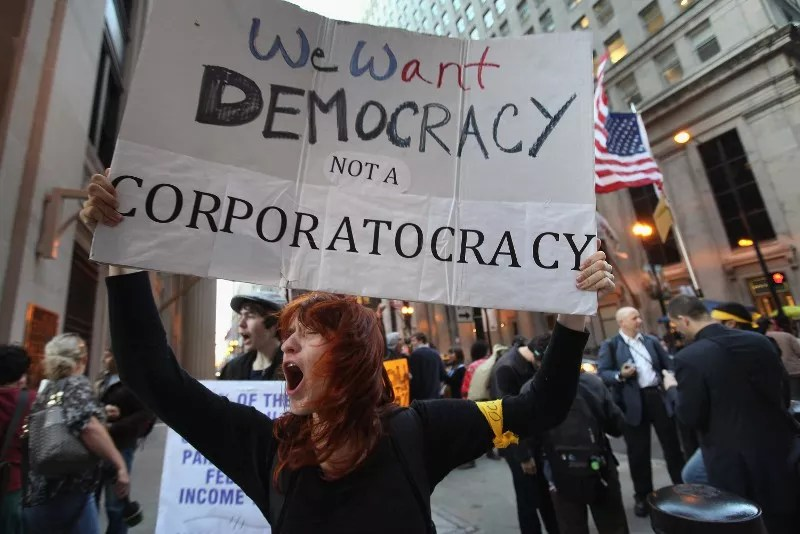 We want democracy, not a corporatocracy