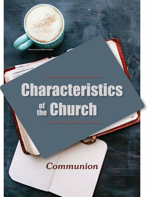 Characteristics of the Church – Communion