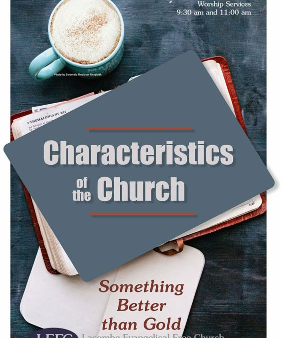Characteristics of the Church – Something Better Than Gold