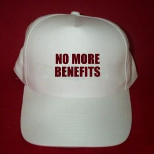 NO MORE BENEFITS BASEBALL CAP