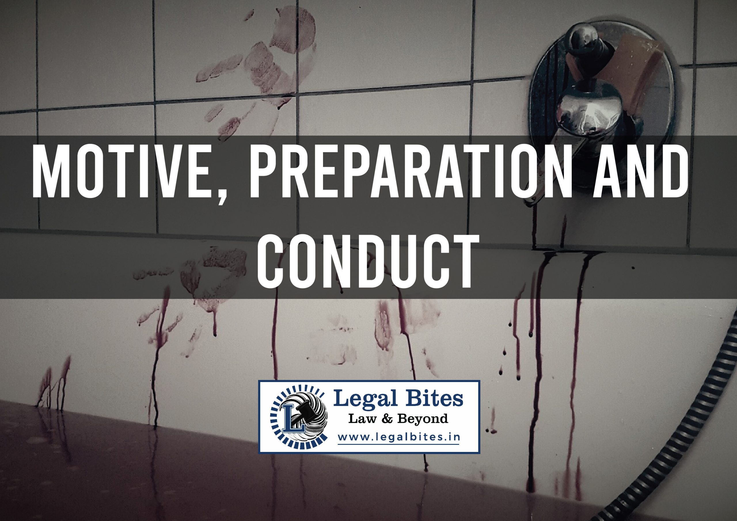 Motive, Preparation and Conduct