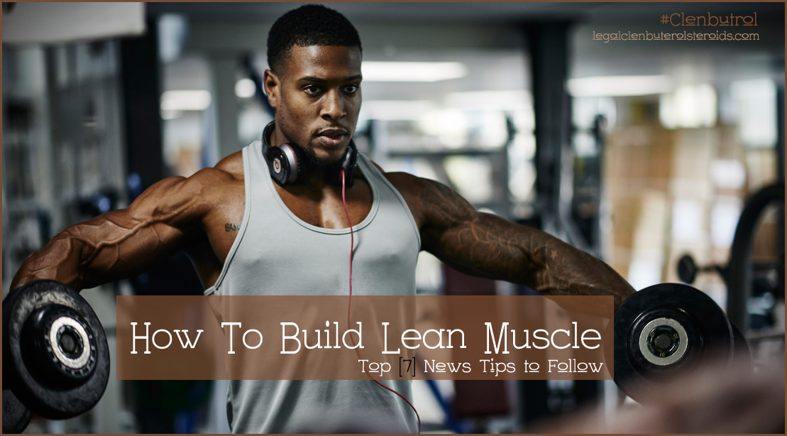 how to get lean muscle fast