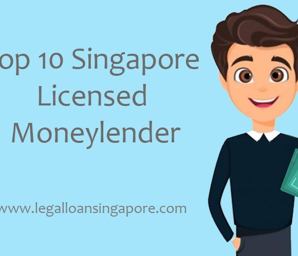 Top 10 Singapore Licensed Moneylender