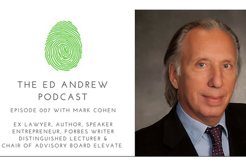 November 2, 2017 – Mark Cohen appeared on the Ed Andrew Podcast