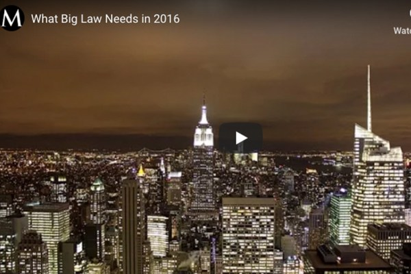 What Big Law Needs in 2016 – (Mimesis Law)