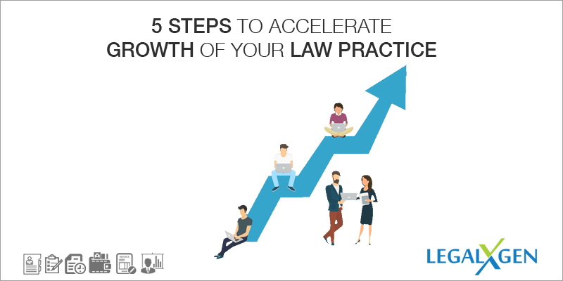 5 steps to accelerate growth of your law practice