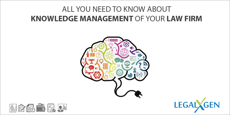 All you need to know about knowledge management of your Law Firm