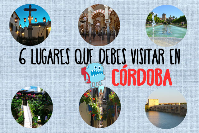 Qué ver en Córdoba: 6 lugares que debes visitar