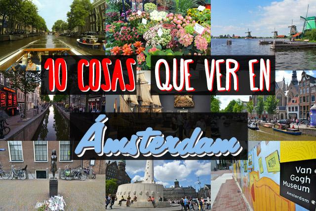 Qué ver en Ámsterdam: 10 lugares imprescindibles