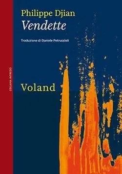 Recensione di Vendette di Philippe Djian