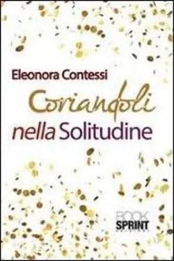 Recensione di Coriandoli nella solitudine di Eleonora Contessi